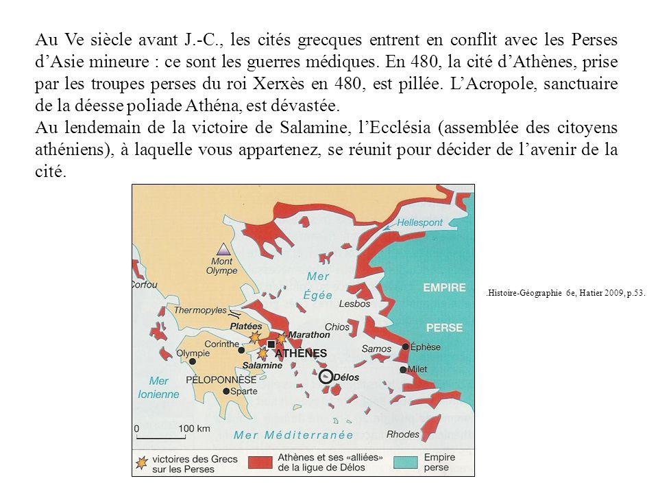 Au Ve siècle avant J.-C., les cités grecques entrent en conflit avec les Perses dAsie mineure : ce sont les guerres médiques. En 480, la cité dAthènes