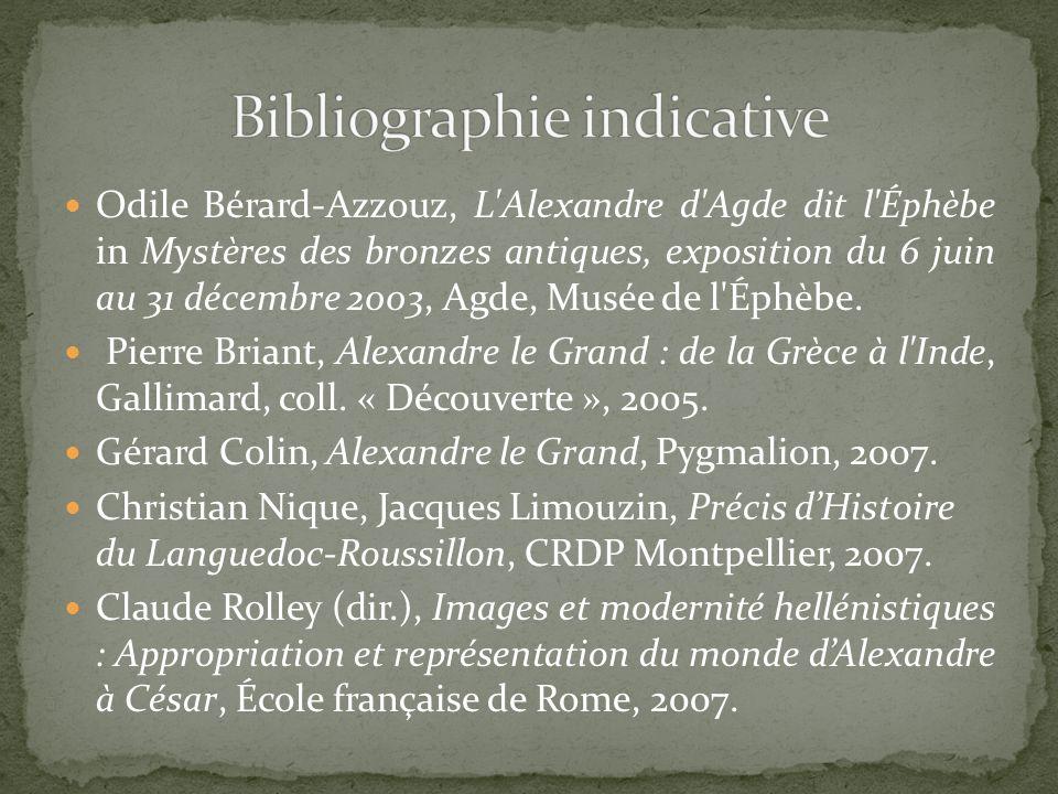 Odile Bérard-Azzouz, L Alexandre d Agde dit l Éphèbe in Mystères des bronzes antiques, exposition du 6 juin au 31 décembre 2003, Agde, Musée de l Éphèbe.