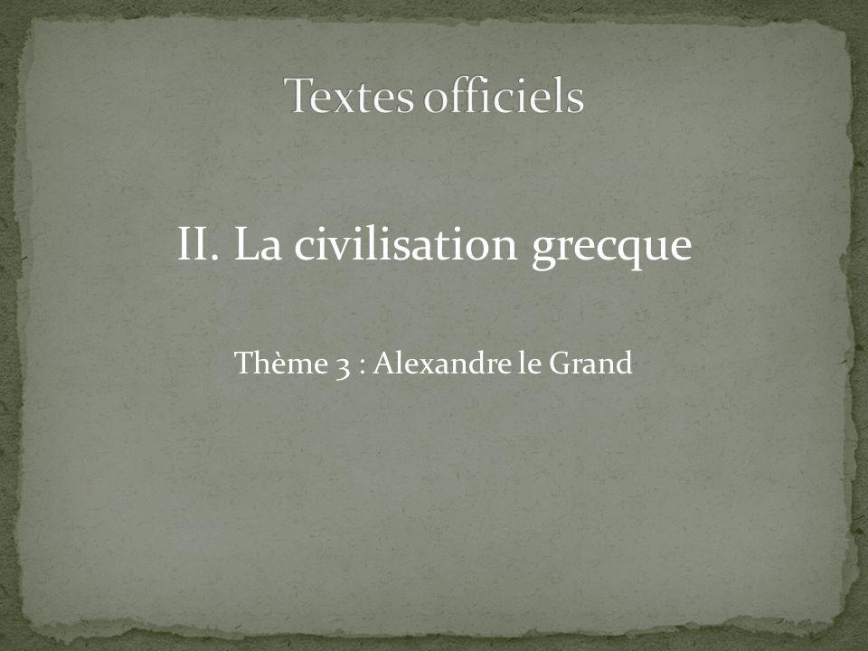 II. La civilisation grecque Thème 3 : Alexandre le Grand