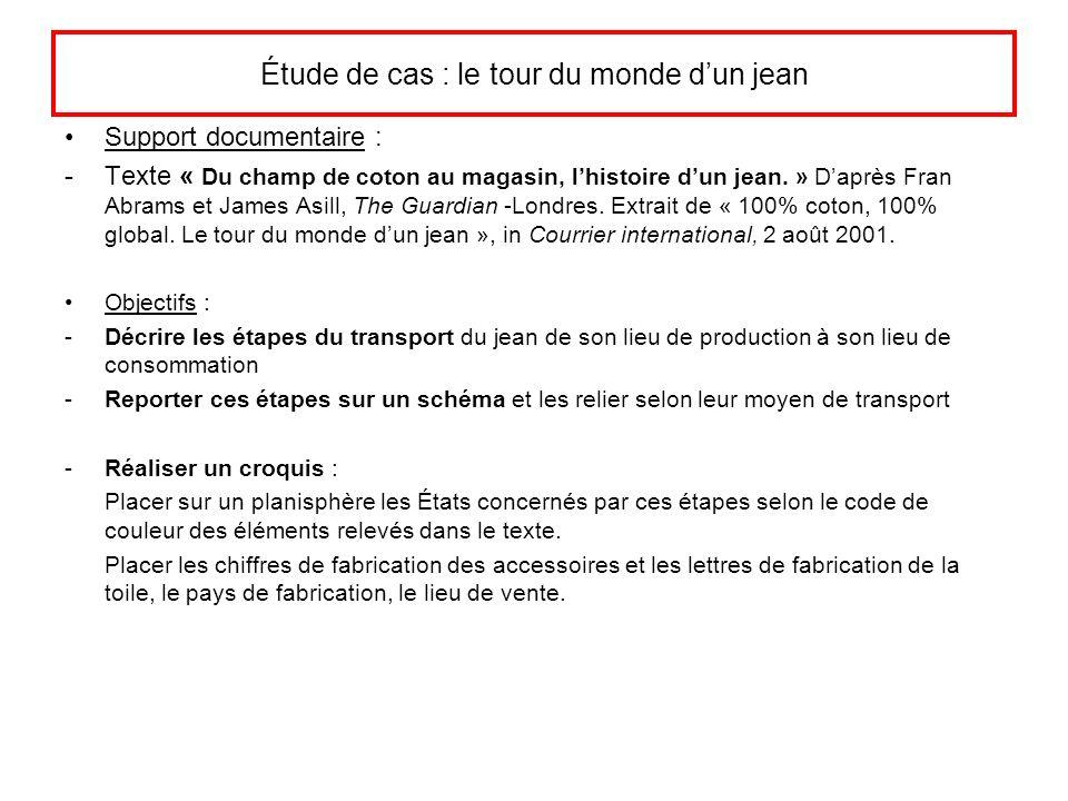 Étude de cas : le tour du monde dun jean Support documentaire : -Texte « Du champ de coton au magasin, lhistoire dun jean.