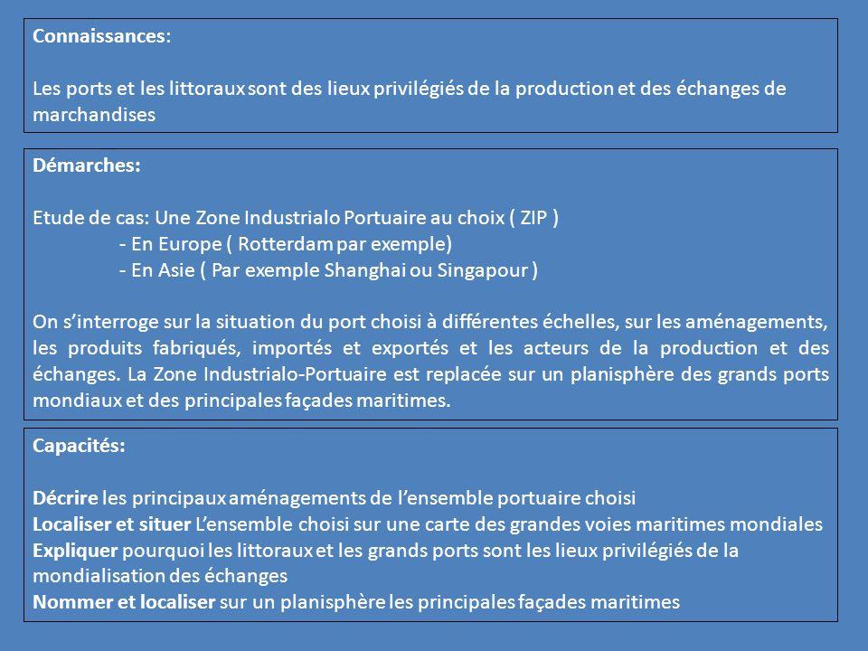 Connaissances: Les ports et les littoraux sont des lieux privilégiés de la production et des échanges de marchandises Démarches: Etude de cas: Une Zon