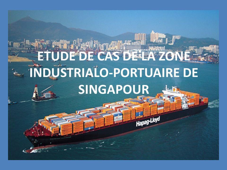 ETUDE DE CAS DE LA ZONE INDUSTRIALO-PORTUAIRE DE SINGAPOUR