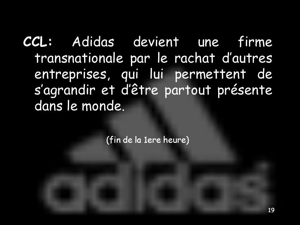 3- Adidas est une firme transnationale. Le rachat de Reebok permet à Adidas de concurrencer Nike aux Etats-Unis. De plus, la marque peut ainsi se posi