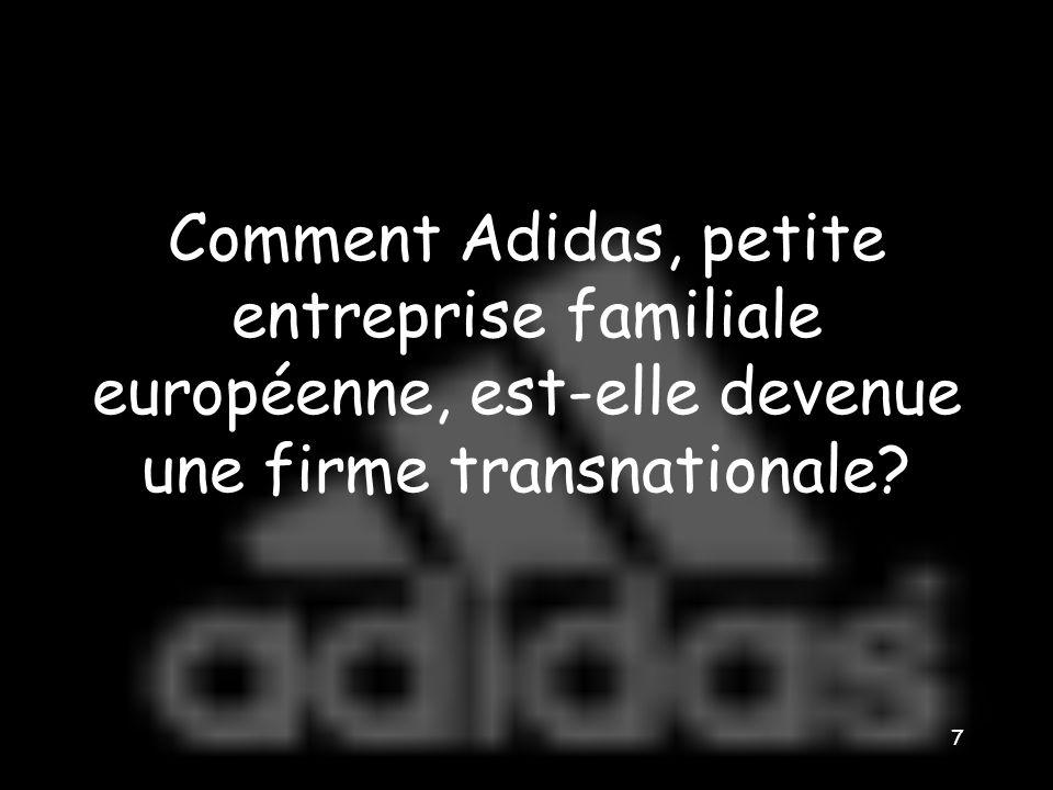 6 c- Quel est la pays dorigine dAdidas? Adolf Dassler est le fils d'un savetier bavarois qui se spécialise dans les pantoufles. Depuis les années 1920