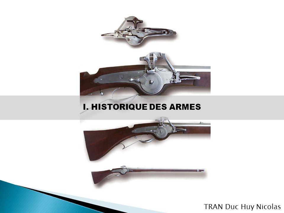 I. HISTORIQUE DES ARMES TRAN Duc Huy Nicolas