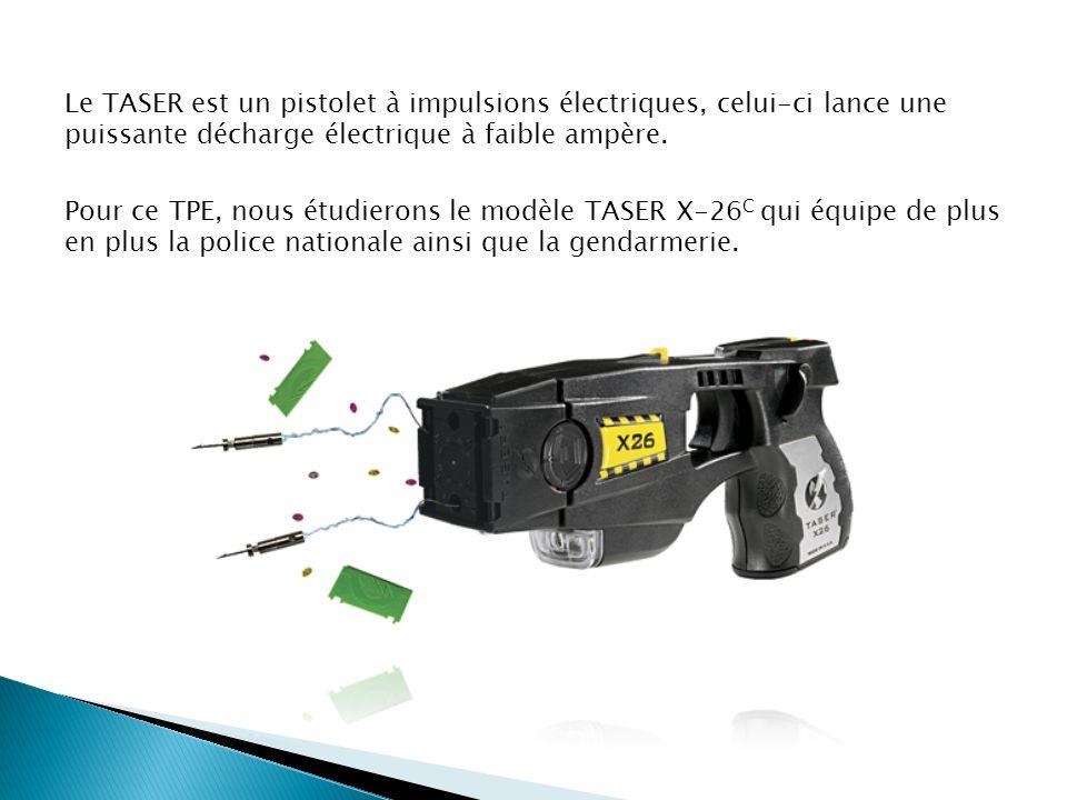 Le TASER est un pistolet à impulsions électriques, celui-ci lance une puissante décharge électrique à faible ampère. Pour ce TPE, nous étudierons le m