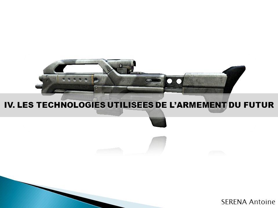 IV. LES TECHNOLOGIES UTILISEES DE LARMEMENT DU FUTUR SERENA Antoine
