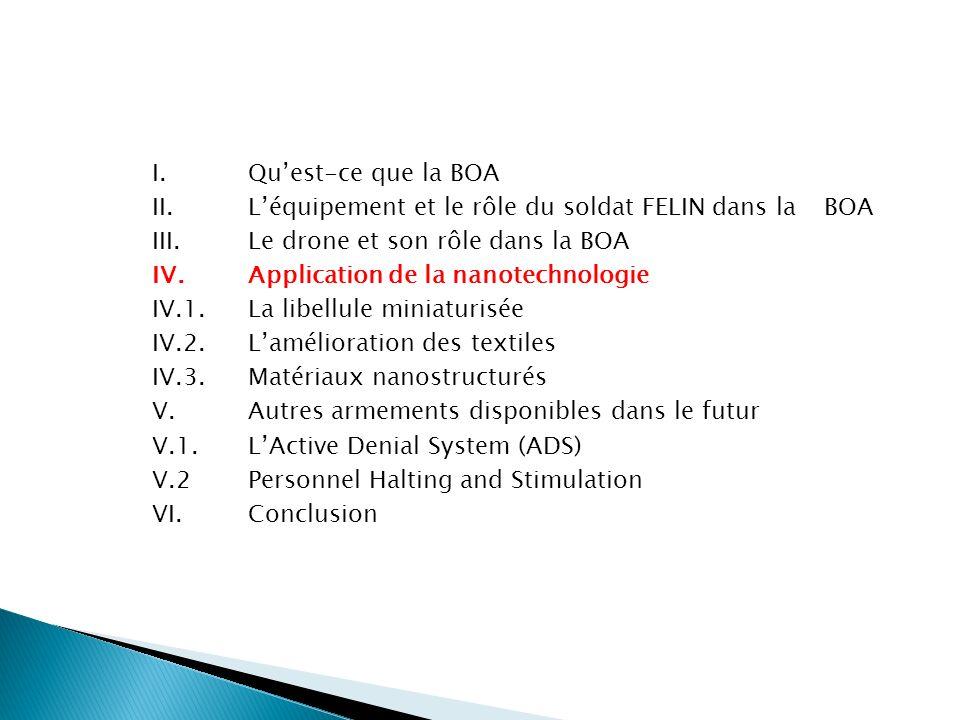 I. Quest-ce que la BOA II. Léquipement et le rôle du soldat FELIN dans la BOA III. Le drone et son rôle dans la BOA IV.Application de la nanotechnolog