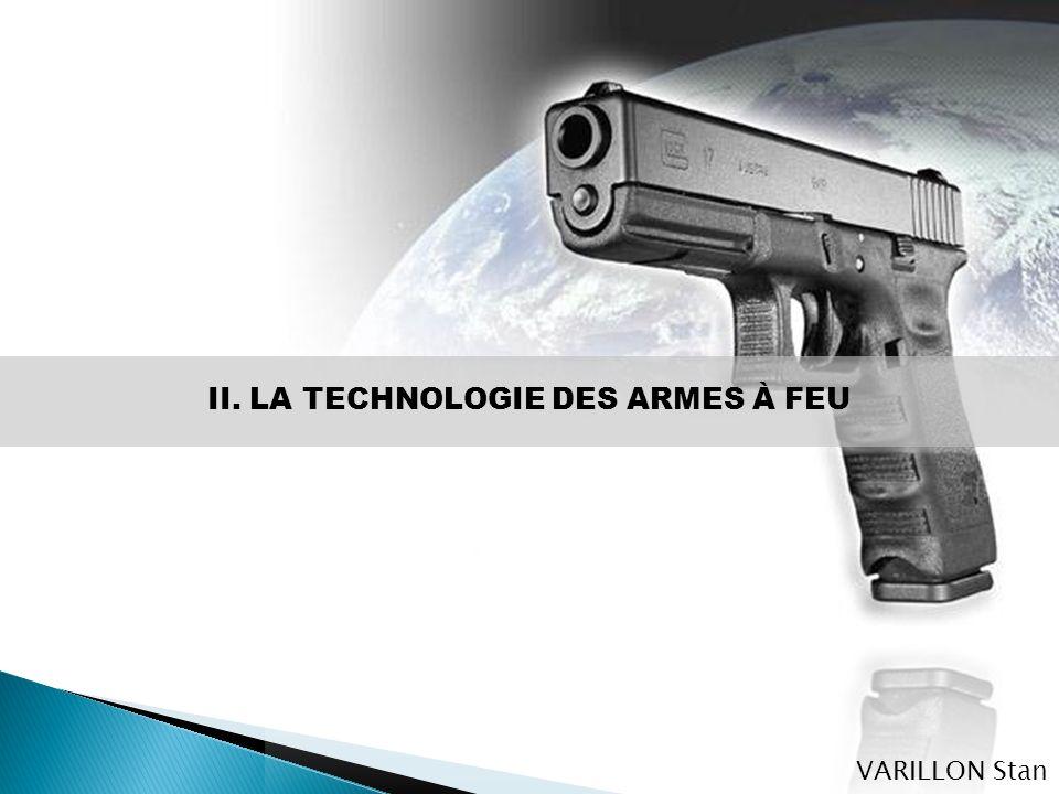 II. LA TECHNOLOGIE DES ARMES À FEU VARILLON Stan