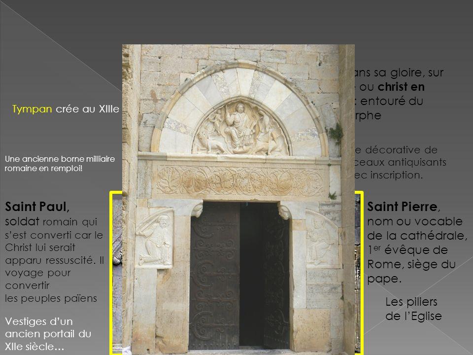 Une ancienne borne milliaire romaine en remploi! Vestiges dun ancien portail du XIIe siècle… Saint Paul, soldat romain qui sest converti car le Christ