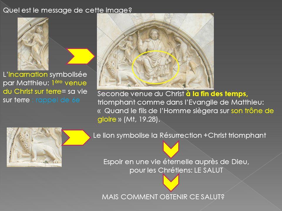 Le lion symbolise la Résurrection +Christ triomphant Lincarnation symbolisée par Matthieu: 1 ère venue du Christ sur terre= sa vie sur terre : rappel