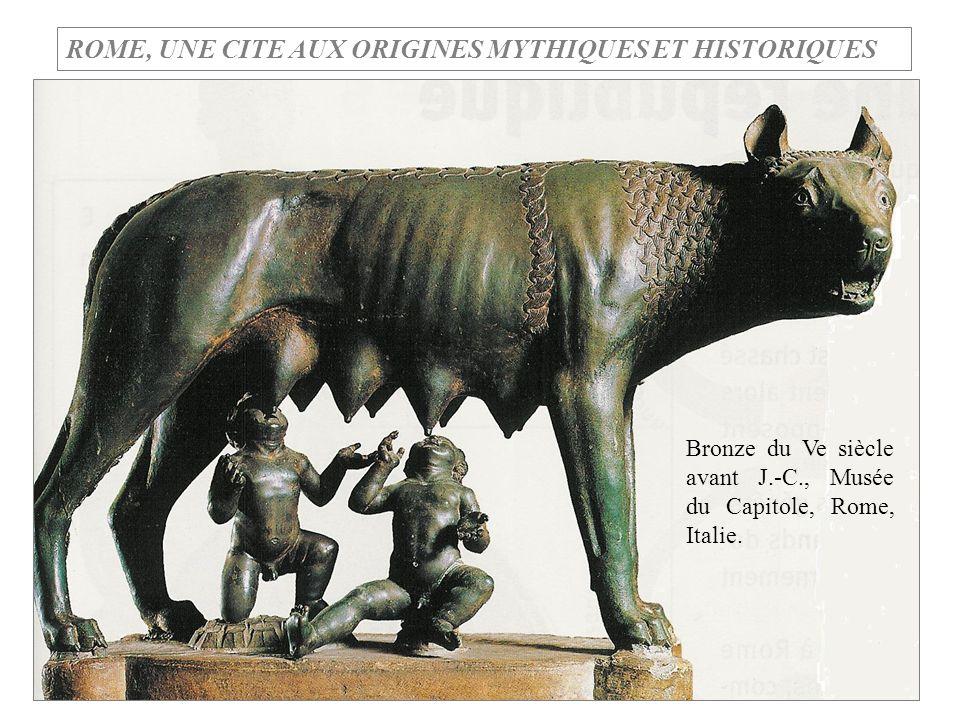 ROME, UNE CITE AUX ORIGINES MYTHIQUES ET HISTORIQUES Bronze du Ve siècle avant J.-C., Musée du Capitole, Rome, Italie.