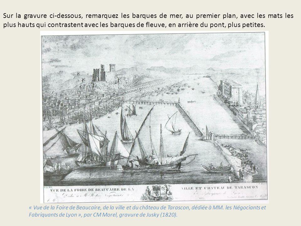 Sur la gravure ci-dessous, remarquez les barques de mer, au premier plan, avec les mats les plus hauts qui contrastent avec les barques de fleuve, en