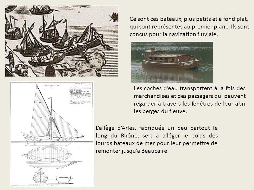 Ce sont ces bateaux, plus petits et à fond plat, qui sont représentés au premier plan… Ils sont conçus pour la navigation fluviale. Les coches deau tr