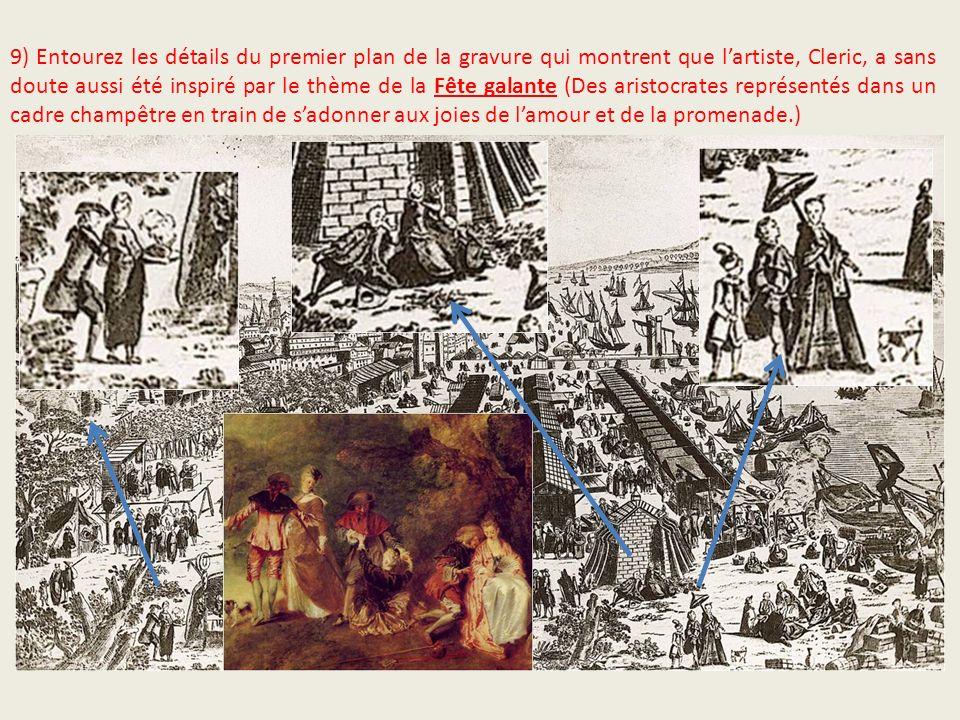 9) Entourez les détails du premier plan de la gravure qui montrent que lartiste, Cleric, a sans doute aussi été inspiré par le thème de la Fête galant