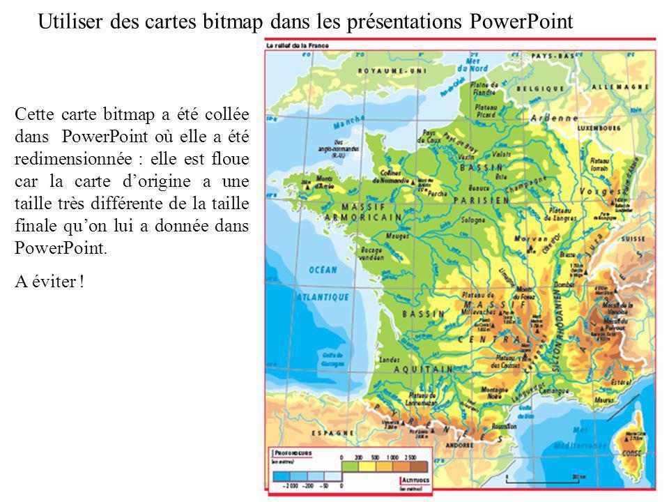 Cette carte bitmap a été collée dans PowerPoint où elle a été redimensionnée : elle est floue car la carte dorigine a une taille très différente de la