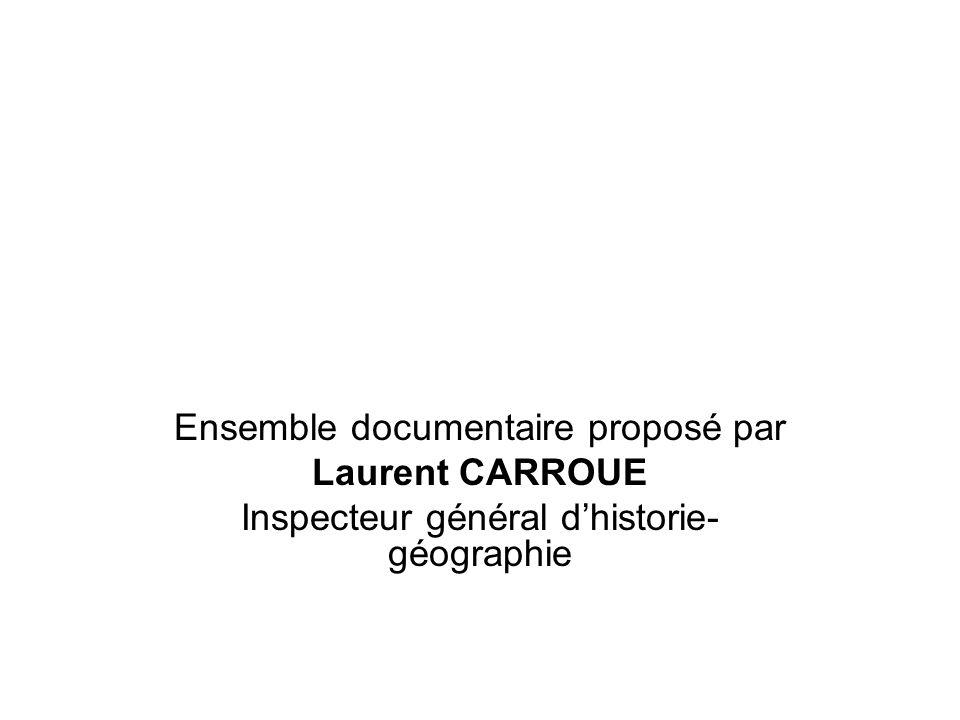Ensemble documentaire proposé par Laurent CARROUE Inspecteur général dhistorie- géographie