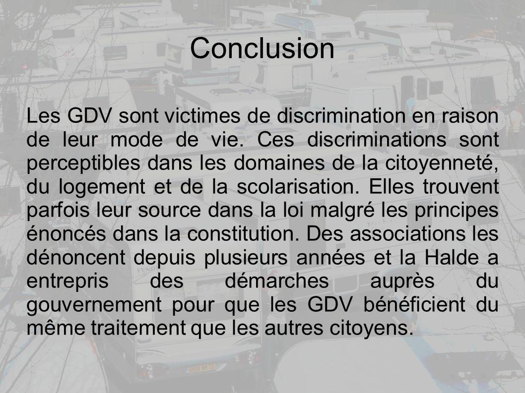 Conclusion Les GDV sont victimes de discrimination en raison de leur mode de vie.