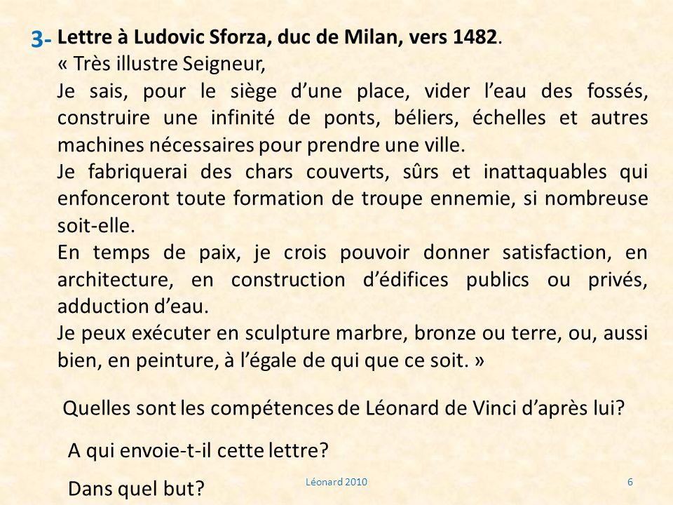 Léonard 20106 3- Lettre à Ludovic Sforza, duc de Milan, vers 1482. « Très illustre Seigneur, Je sais, pour le siège dune place, vider leau des fossés,