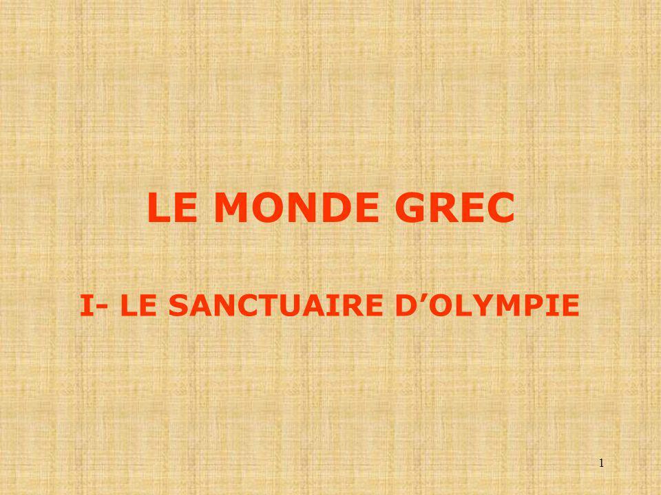 1 LE MONDE GREC I- LE SANCTUAIRE DOLYMPIE