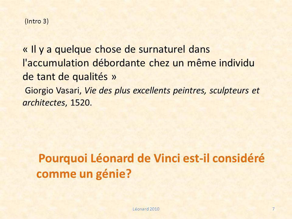 Léonard 20107 Pourquoi Léonard de Vinci est-il considéré comme un génie? « Il y a quelque chose de surnaturel dans l'accumulation débordante chez un m