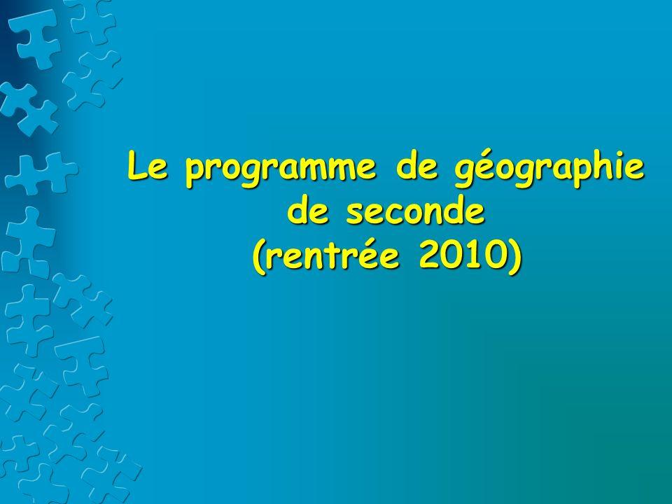 Le programme de géographie de seconde (rentrée 2010)