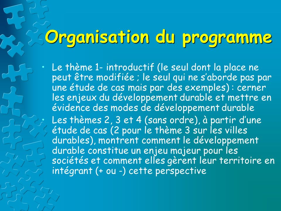 Organisation du programme Le thème 1- introductif (le seul dont la place ne peut être modifiée ; le seul qui ne saborde pas par une étude de cas mais