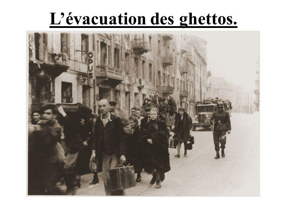 Lévacuation des ghettos.