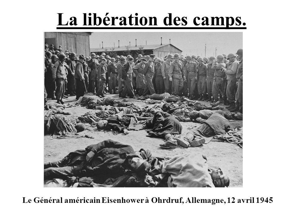 La libération des camps. Le Général américain Eisenhower à Ohrdruf, Allemagne, 12 avril 1945