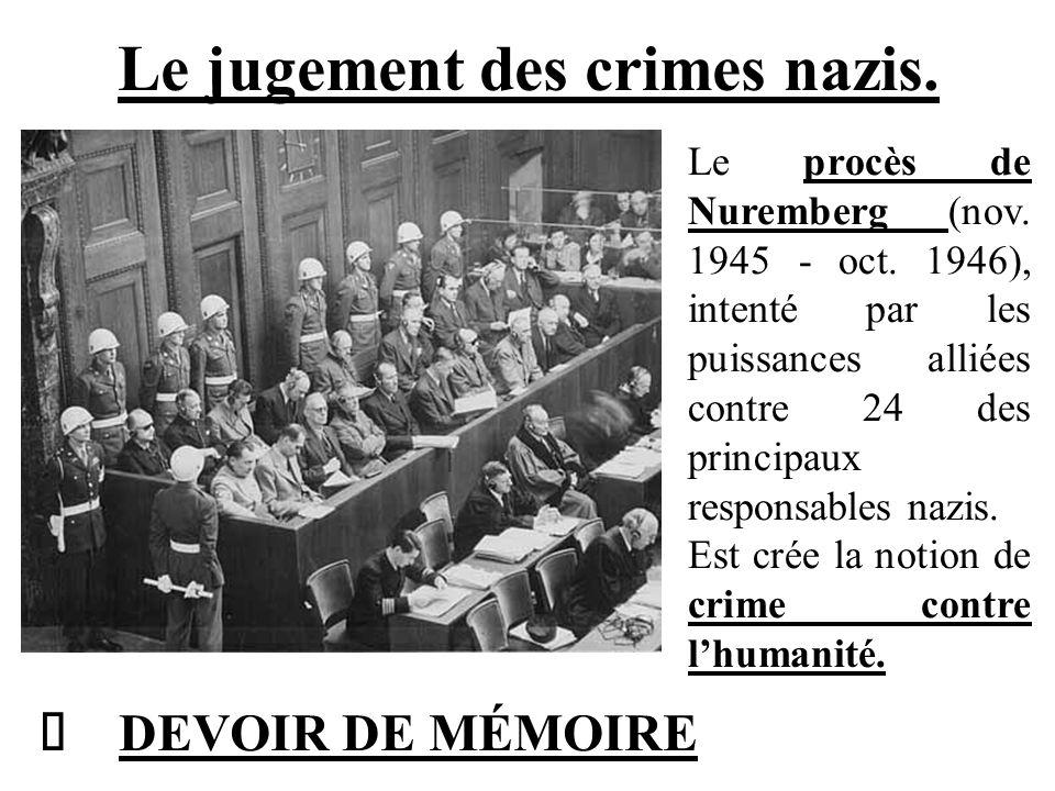 Le jugement des crimes nazis. Le procès de Nuremberg (nov. 1945 - oct. 1946), intenté par les puissances alliées contre 24 des principaux responsables