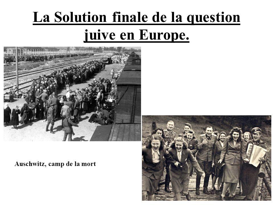 La Solution finale de la question juive en Europe. Auschwitz, camp de la mort