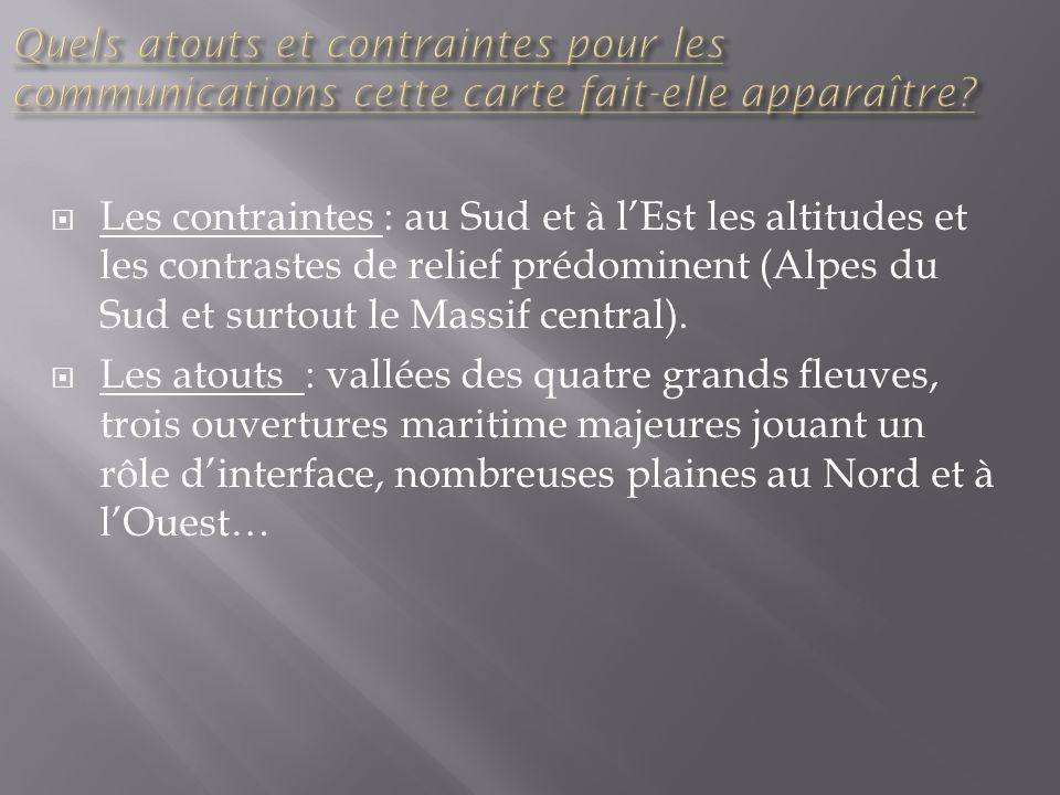 Les contraintes : au Sud et à lEst les altitudes et les contrastes de relief prédominent (Alpes du Sud et surtout le Massif central). Les atouts : val