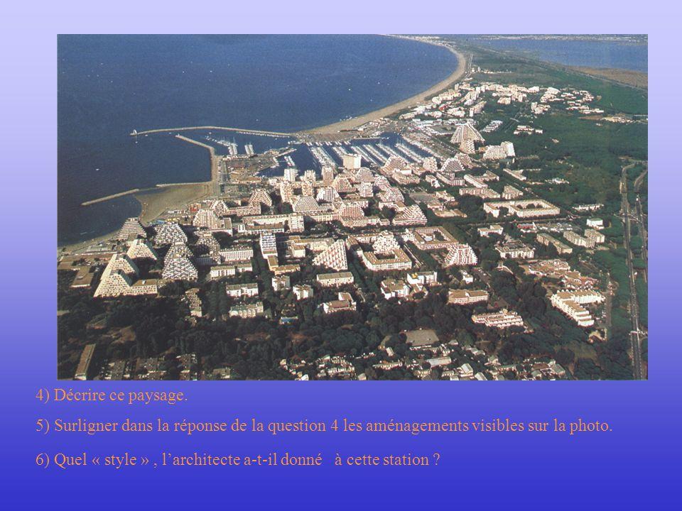 4) Décrire ce paysage. 5) Surligner dans la réponse de la question 4 les aménagements visibles sur la photo. 6) Quel « style », larchitecte a-t-il don