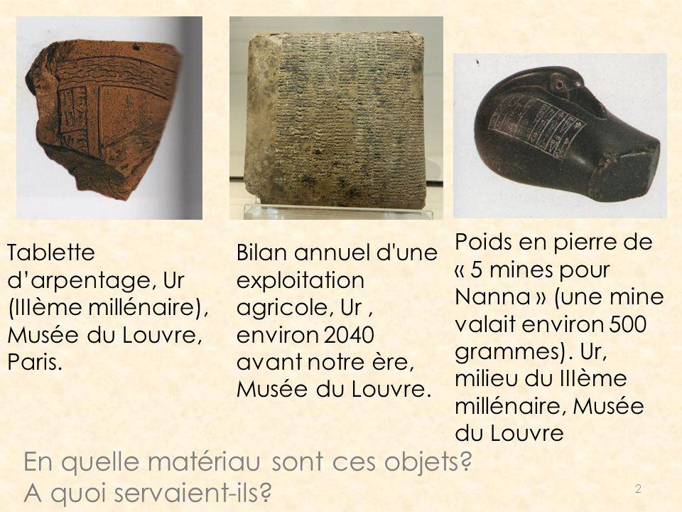 2 Tablette darpentage, Ur (IIIème millénaire), Musée du Louvre, Paris. Bilan annuel d'une exploitation agricole, Ur, environ 2040 avant notre ère, Mus