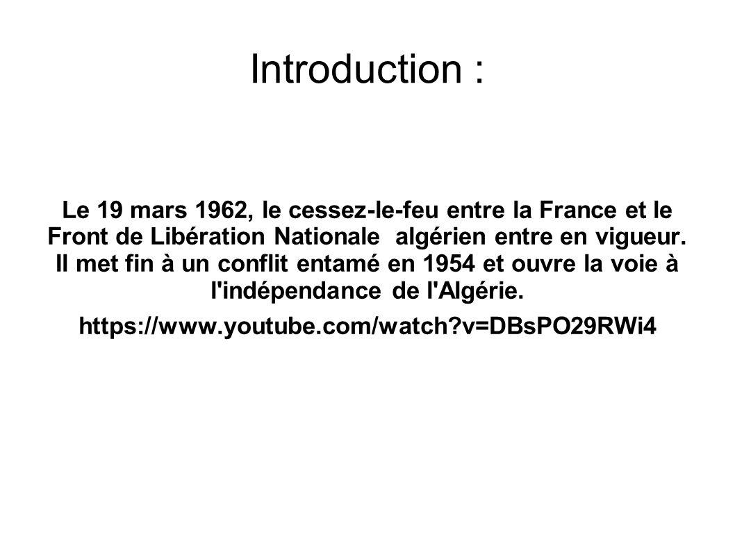 Introduction : Le 19 mars 1962, le cessez-le-feu entre la France et le Front de Libération Nationale algérien entre en vigueur.