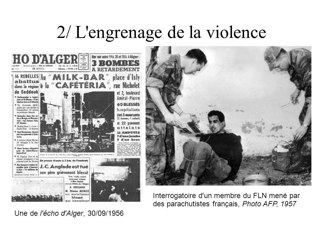 2/ L engrenage de la violence Une de l écho d Alger, 30/09/1956 Interrogatoire d un membre du FLN mené par des parachutistes français, Photo AFP, 1957