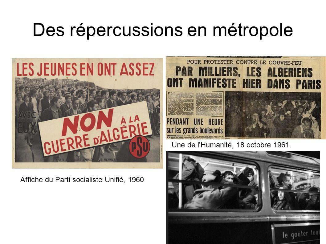 Des répercussions en métropole Affiche du Parti socialiste Unifié, 1960 Une de l Humanité, 18 octobre 1961.