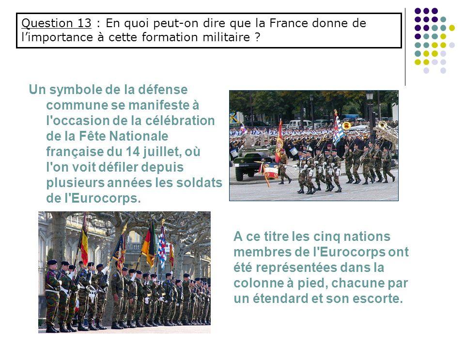 Un symbole de la défense commune se manifeste à l'occasion de la célébration de la Fête Nationale française du 14 juillet, où l'on voit défiler depuis