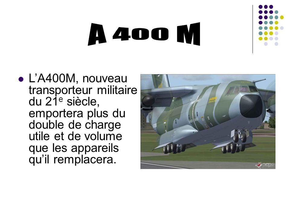 LA400M, nouveau transporteur militaire du 21 e siècle, emportera plus du double de charge utile et de volume que les appareils quil remplacera.