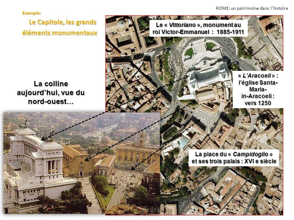 ROME: un patrimoine dans l'histoire Exemple: Le Capitole, les grands Le Capitole, les grands éléments monumentaux La place du « Campidoglio » et ses t