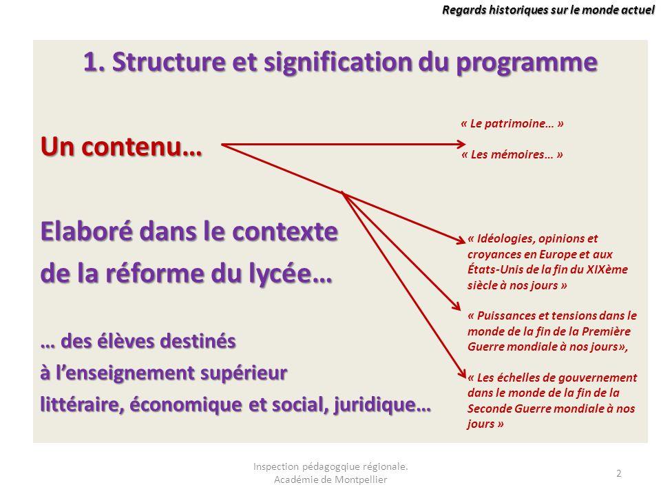 Regards historiques sur le monde actuel 1. Structure et signification du programme Un contenu… Elaboré dans le contexte de la réforme du lycée… … des