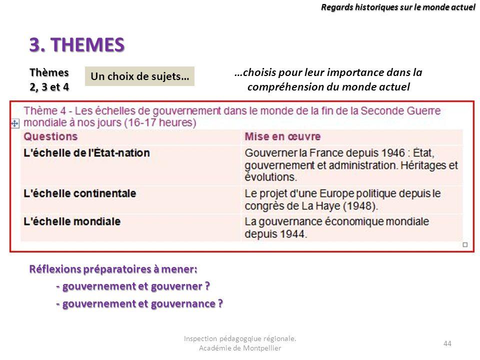 Regards historiques sur le monde actuel 3. THEMES Réflexions préparatoires à mener: - gouvernement et gouverner ? - gouvernement et gouvernance ? Un c