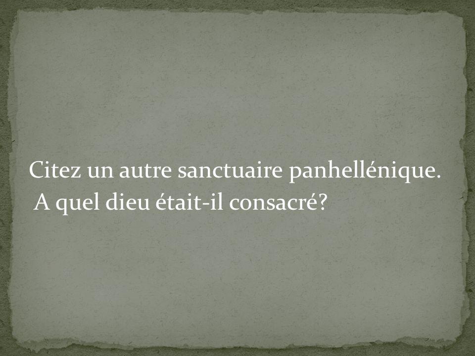 Citez un autre sanctuaire panhellénique. A quel dieu était-il consacré?