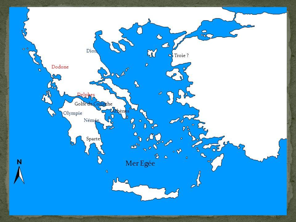 Athènes Sparte Delphes Golfe de Corinthe Mer Egée Troie ? Olympie Dodone Dion Némée