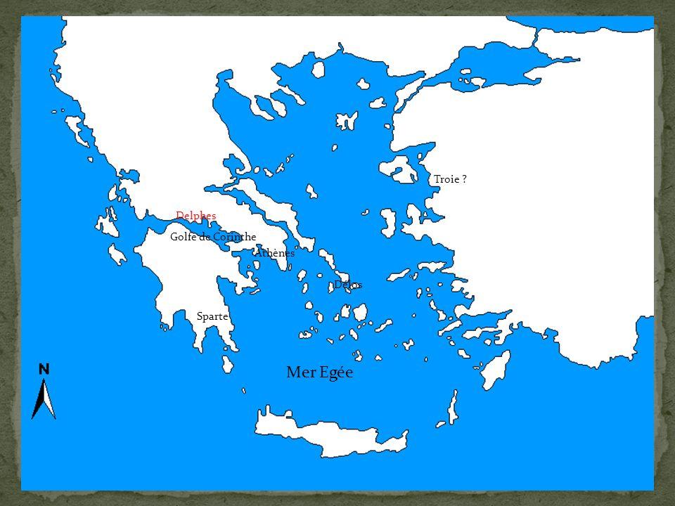 Golfe de Corinthe Athènes Sparte Délos Delphes Golfe de Corinthe Mer Egée Troie ?