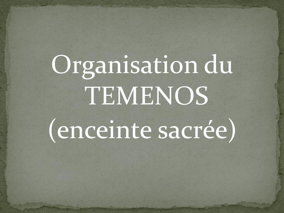 Organisation du TEMENOS (enceinte sacrée)
