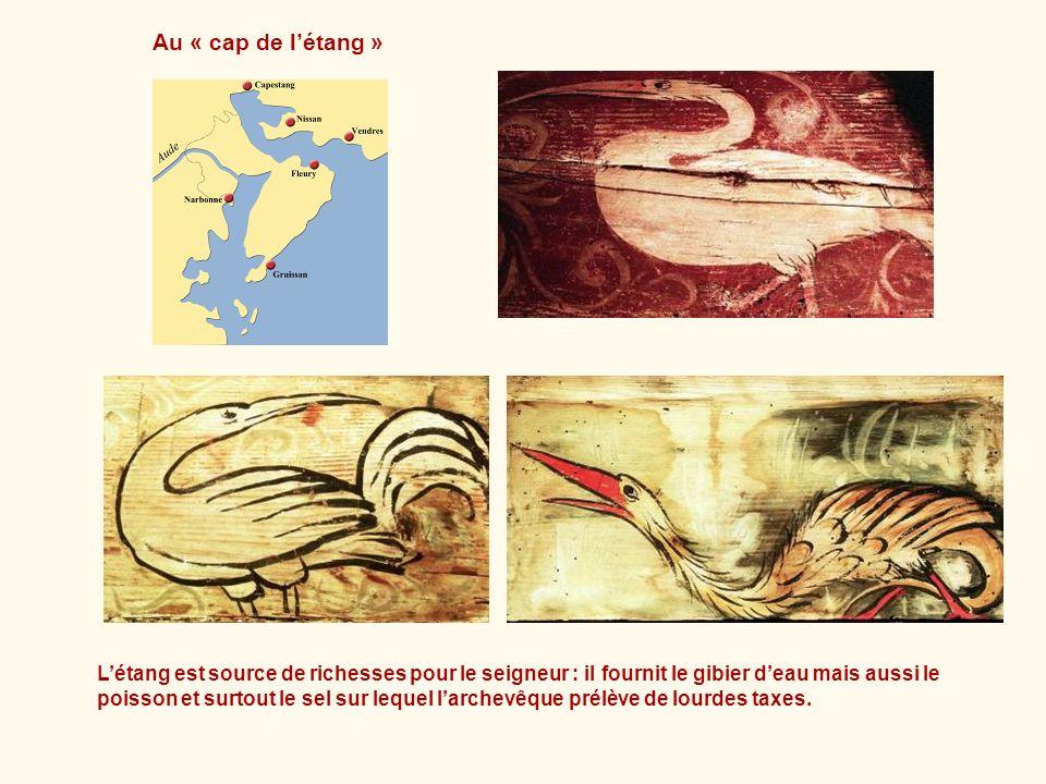 Au « cap de létang » Létang est source de richesses pour le seigneur : il fournit le gibier deau mais aussi le poisson et surtout le sel sur lequel la