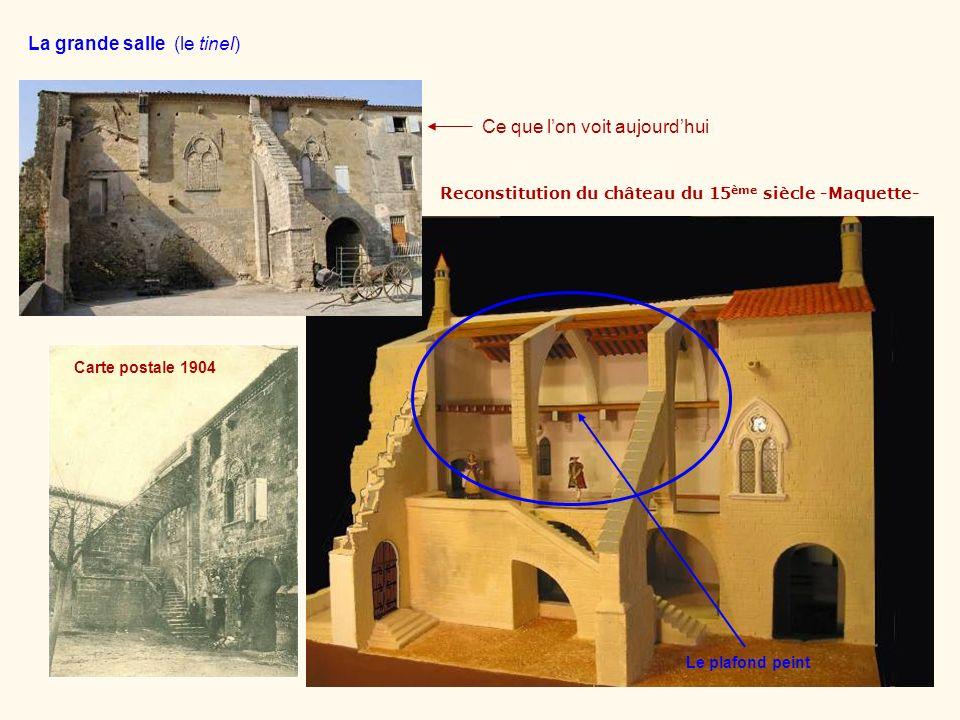 La façade sur cour Ce que lon voit aujourdhui Carte postale 1904 Reconstitution du château du 15 ème siècle -Maquette- Le plafond peint La grande sall
