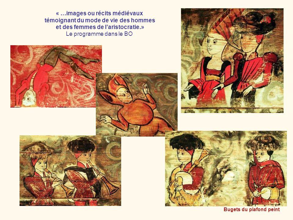 Bugets du plafond peint « …images ou récits médiévaux témoignant du mode de vie des hommes et des femmes de laristocratie.» Le programme dans le BO