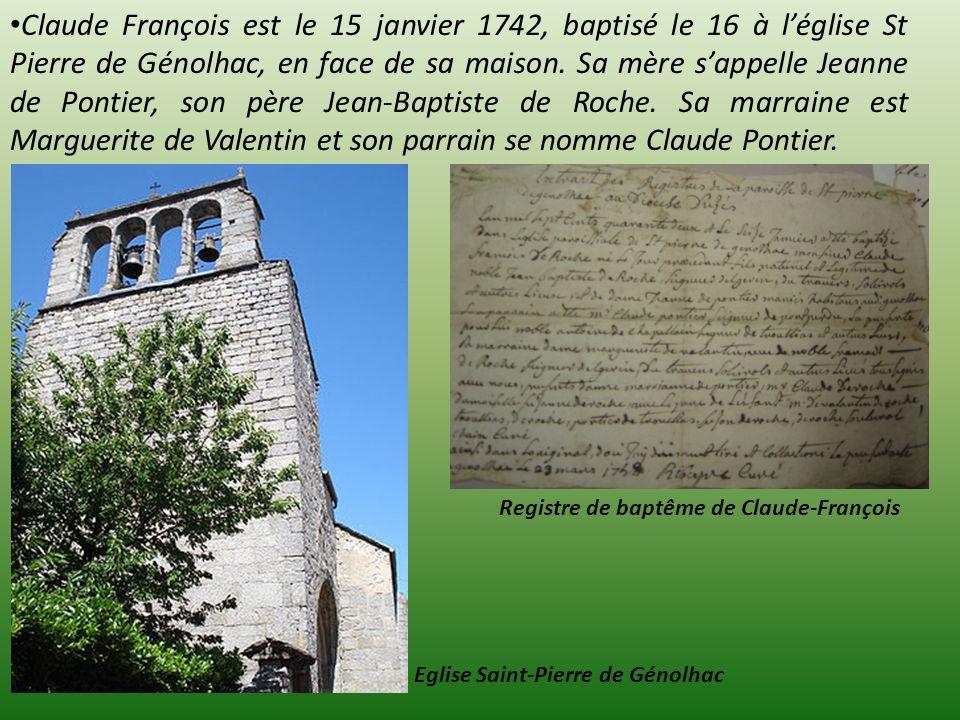 Claude François est le 15 janvier 1742, baptisé le 16 à léglise St Pierre de Génolhac, en face de sa maison. Sa mère sappelle Jeanne de Pontier, son p